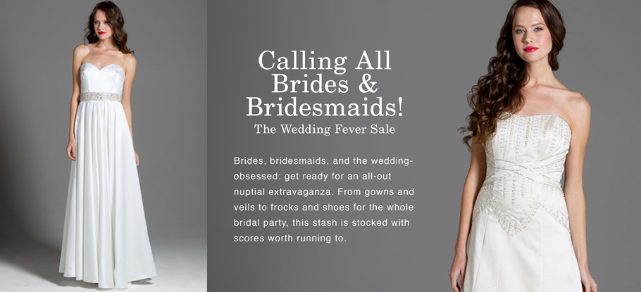 Calling All Brides & Bridesmaids! The Wedding Fever Sale