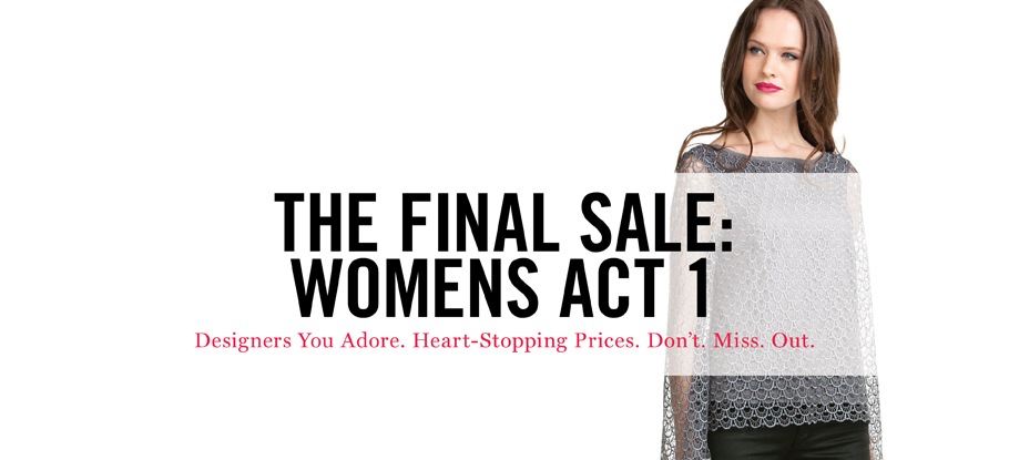 THE FINAL SALE: WOMEN'S ACT 1 BOUTIQUE OPENS MAR 14, 2012 AT 11AM ET